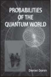 country and their lives. Price: 25/- ISBN 978-93-80303-19-2 Probabilities of the Quantum World Daniel Danin This