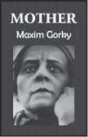 ○○○○○○○○○○ MotherMotherMotherMotherMother Maxim Gorky One of the most