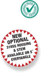 NEW OPTIONAL 316SS HOUSING & STEM AVAILABLE ON 5˝ EVERYANGLE