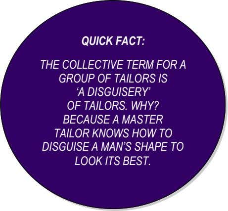 QUICK FACT: THE COLLECTIVE TERM FOR A GROUP OF TAILORS IS 'A DISGUISERY' OF TAILORS.