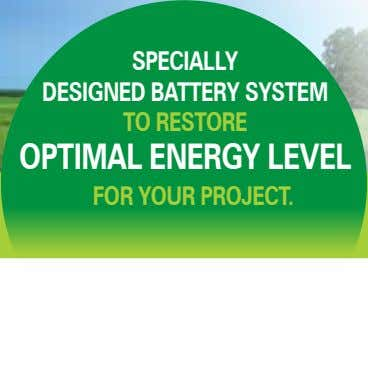 SPECIALLY DESIGNED BATTERY SYSTEM TO RESTORE OPTIMAL ENERGY LEVEL FOR YOUR PROJECT.