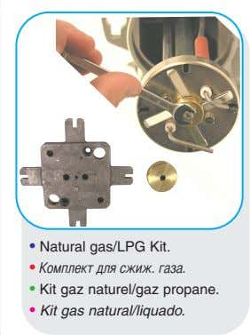 • Natural gas/LPG Kit. • омплект для сжиж. газа. • Kit gaz naturel/gaz propane. •