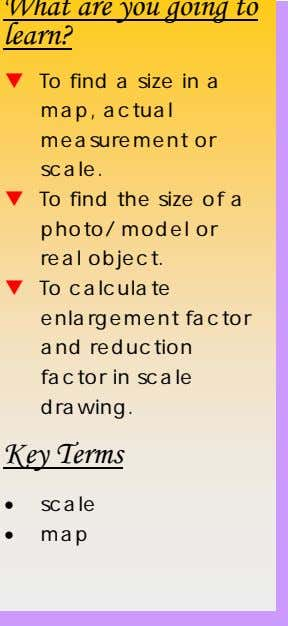 factor in scale drawing. Key Terms • scale • map Scaled Drawings n geography, you often