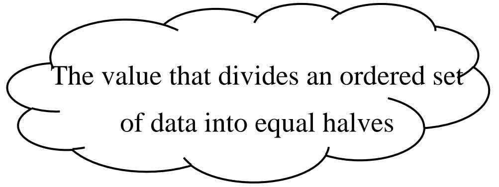 The value that divides an ordered set of data into equal halves
