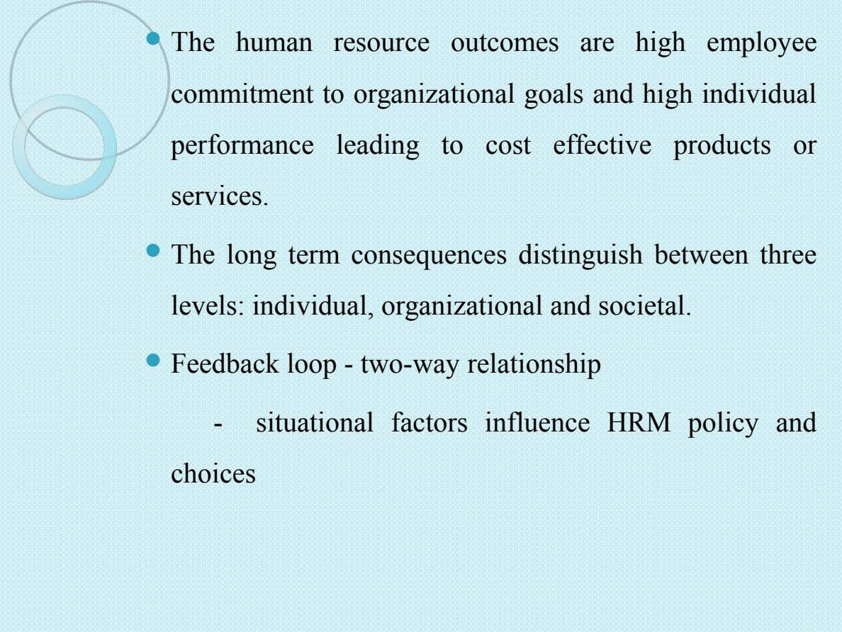  The human resource outcomes are high employee commitment to organizational goals and high individual performance