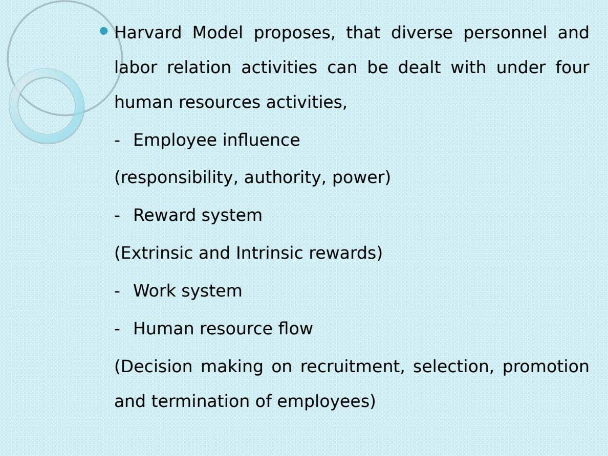  Harvard Model proposes, that diverse personnel and labor relation activities can be dealt with under