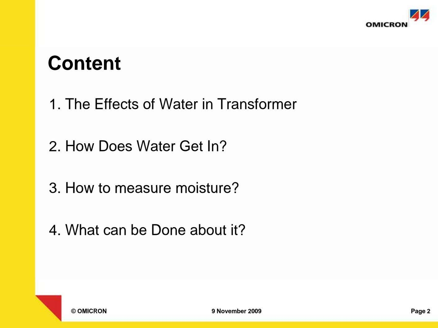 Content 1. The Effects of Water in Transformer 2. How Does Water Get In? 3.