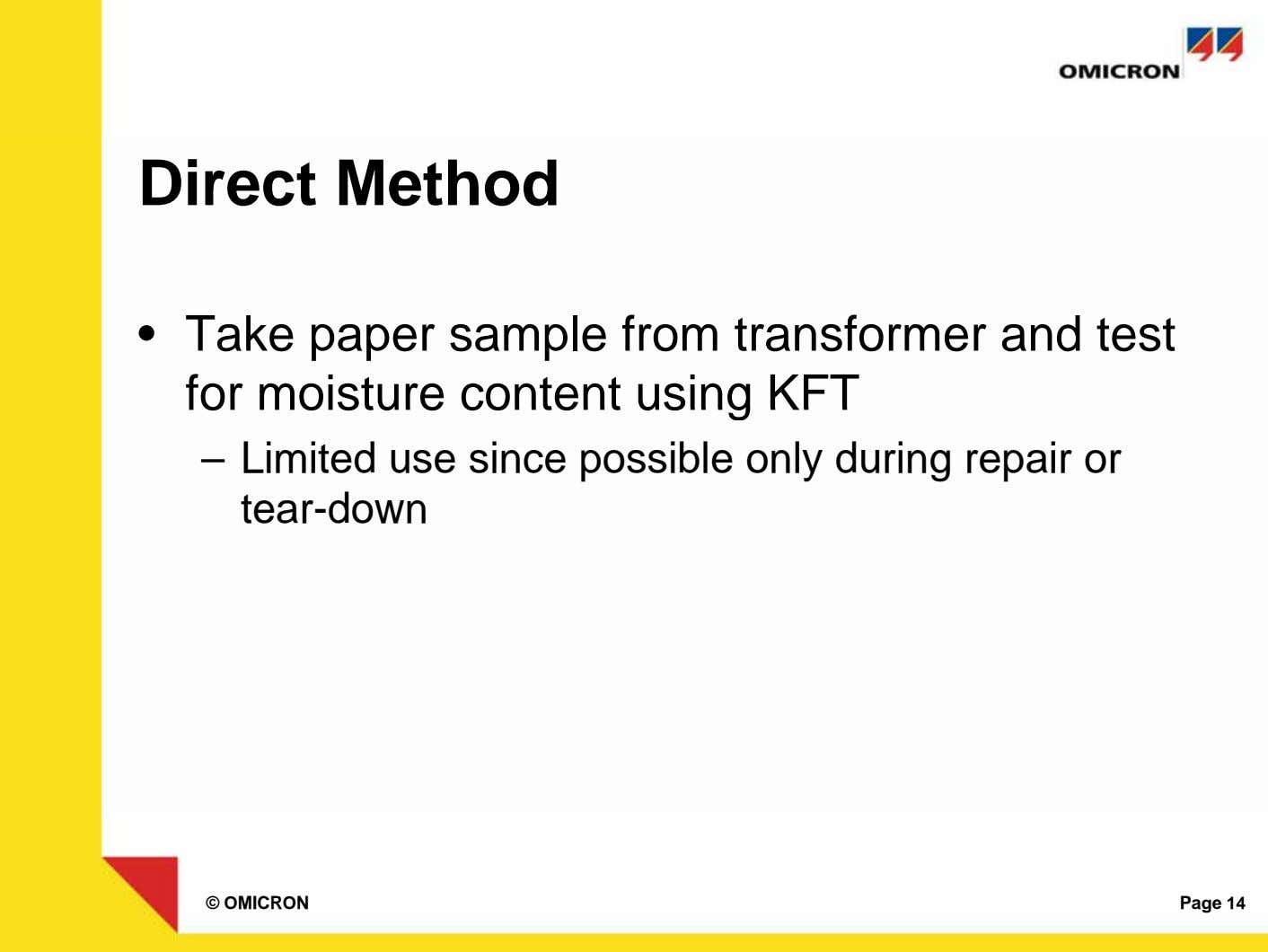 Direct Method • Take paper sample from transformer and test for moisture content using KFT