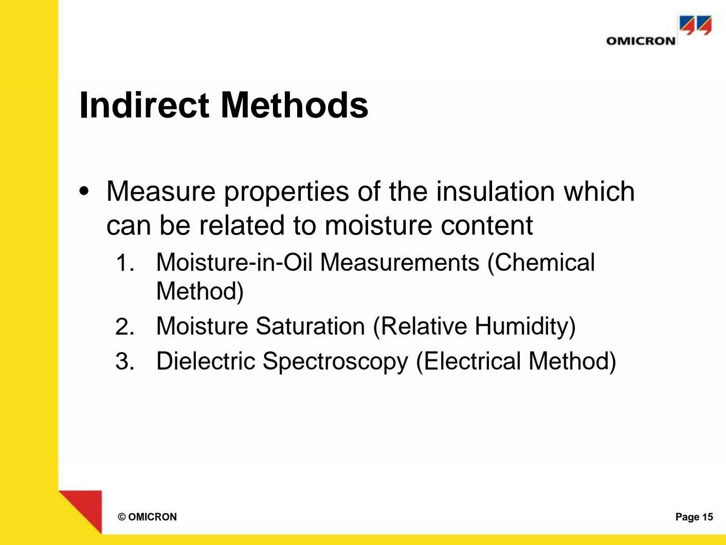 Indirect Methods • Measure properties of the insulation which can be related to moisture content