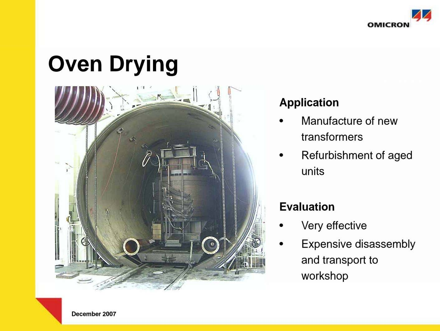 Oven Drying IV. Trocknung Application • Manufacture of new transformers • Refurbishment of aged units