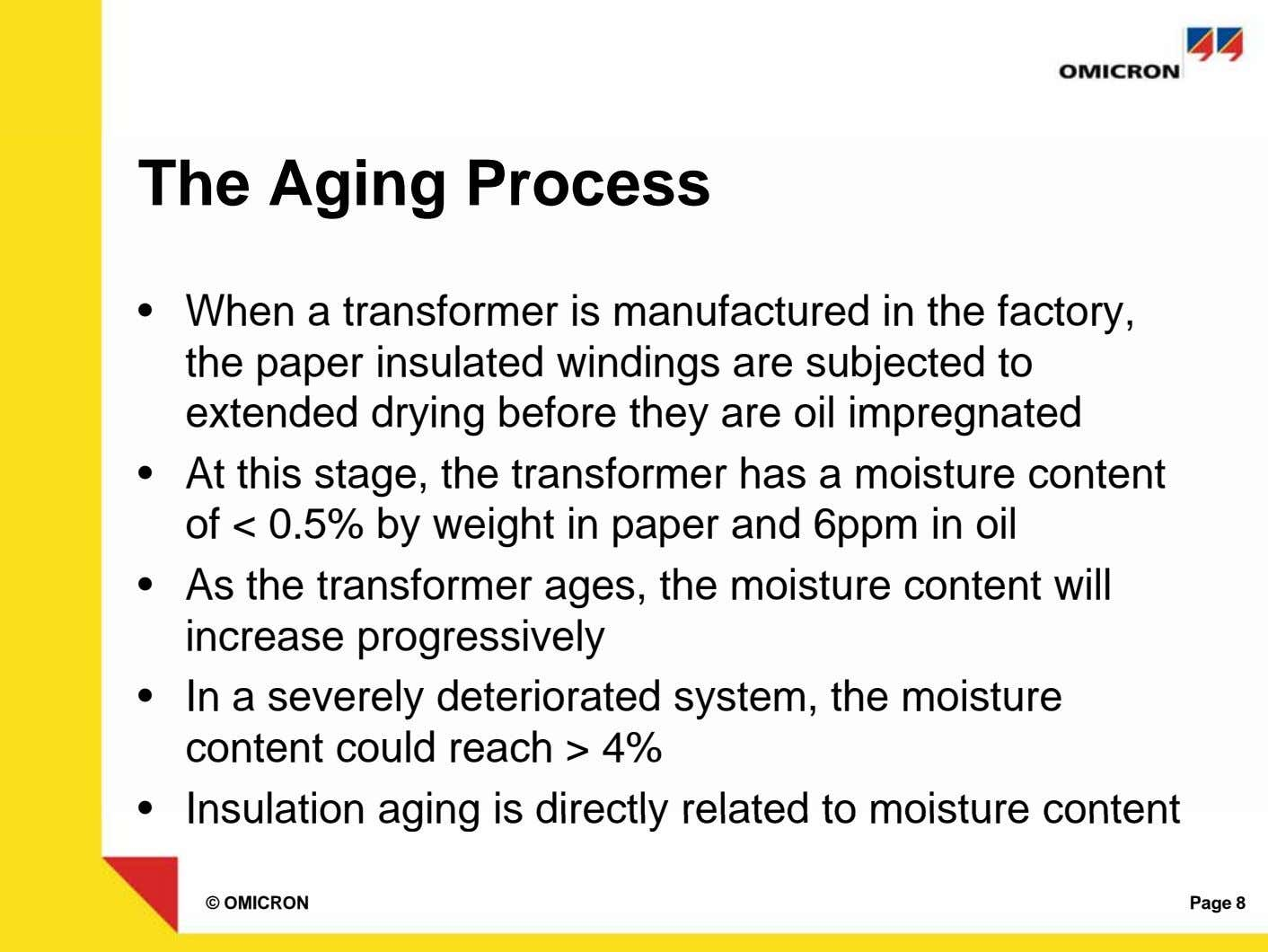 The Aging Process • When a transformer is manufactured in the factory, the paper insulated