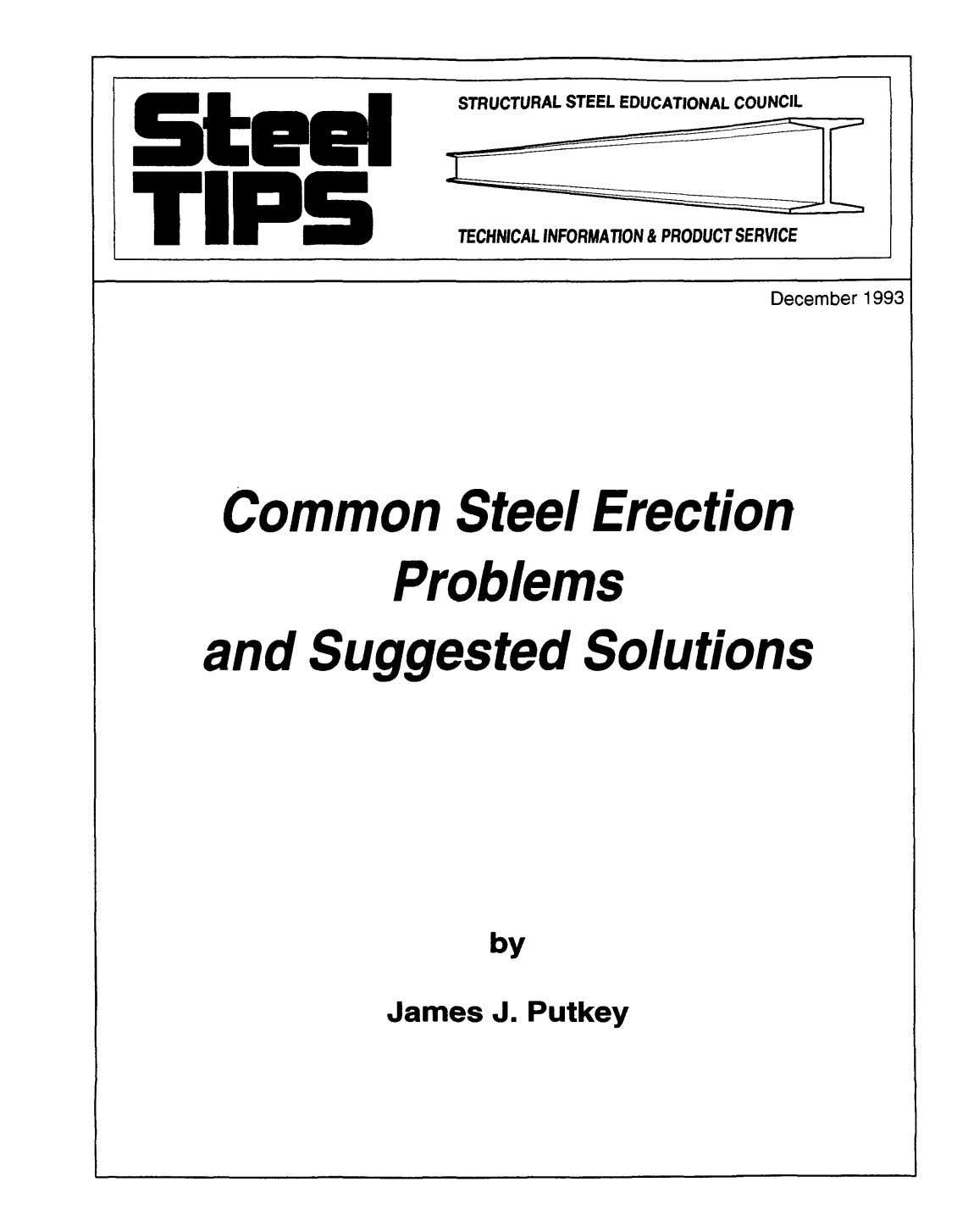 STRUCTURAL STEELEDUCATIONAL COUNCIL TECHNICALINFORMATION& PRODUCTSERVICE December 1993 Common Steel Erection