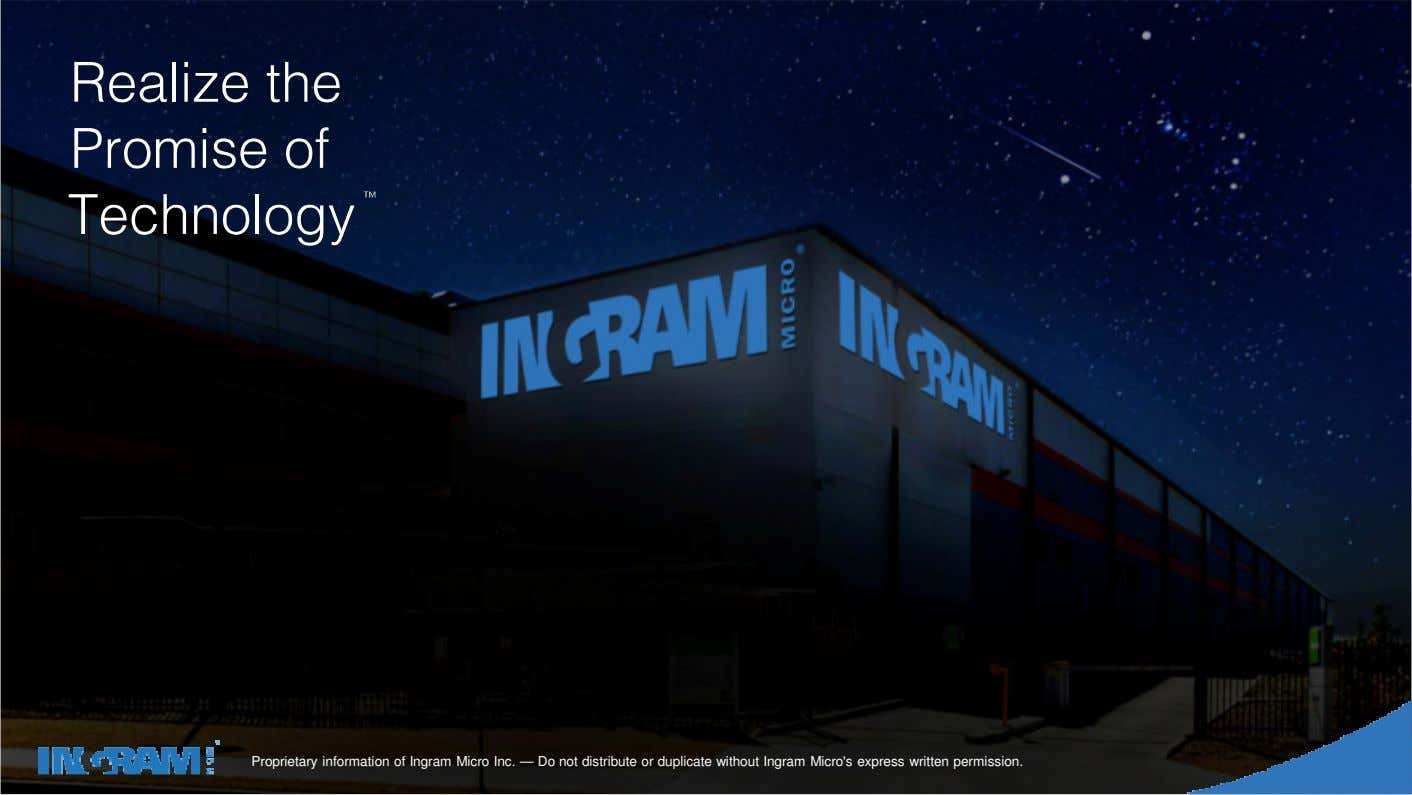 1405002 ConfidentialProprietary informationand proprietaryof IngraminformationMicro Inc.of Ingram— Do Micronot