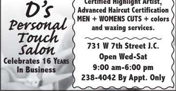 D's Personal Touch Salon Celebrates 16 Years In Business 731 w 7th Street J.C. open