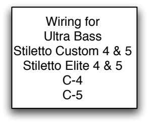 Wiring for Ultra Bass Stiletto Custom 4 & 5 Stiletto Elite 4 & 5 C-4