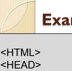 Example Script for Closing a Window <HTML> <HEAD> <TITLE>new.html</TITLE>