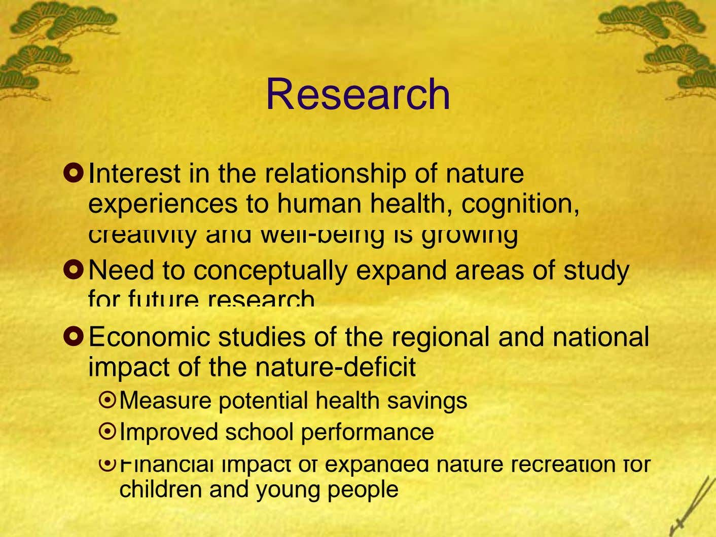Research Interest in the relationship of nature experiences to human health, cognition, creativity and well-being is