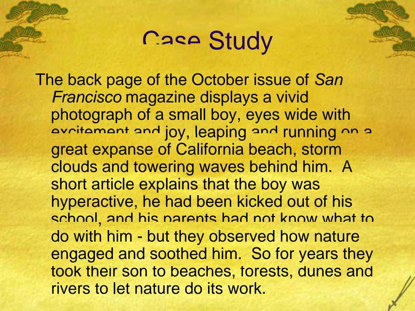 Case Study The back page of the October issue of San Francisco magazine displays a vivid