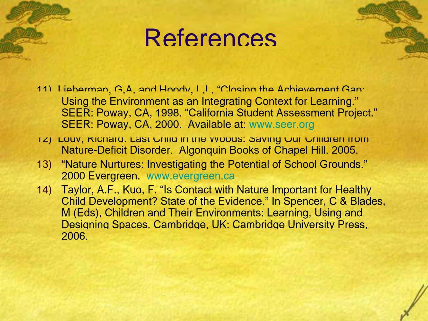"References 11) Lieberman, G.A. and Hoody, L.L. ""Closing the Achievement Gap: Using the Environment as an"