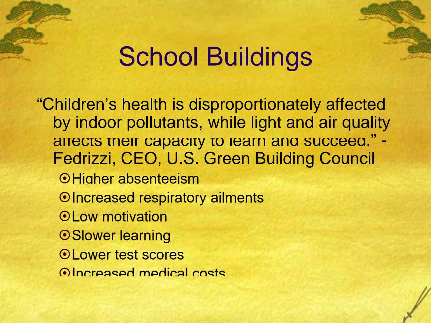 "School Buildings ""Children's health is disproportionately affected by indoor pollutants, while light and air quality affects"