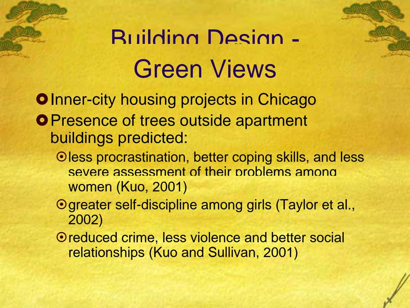 Building Design - Green Views Inner-city housing projects in Chicago Presence of trees outside apartment buildings