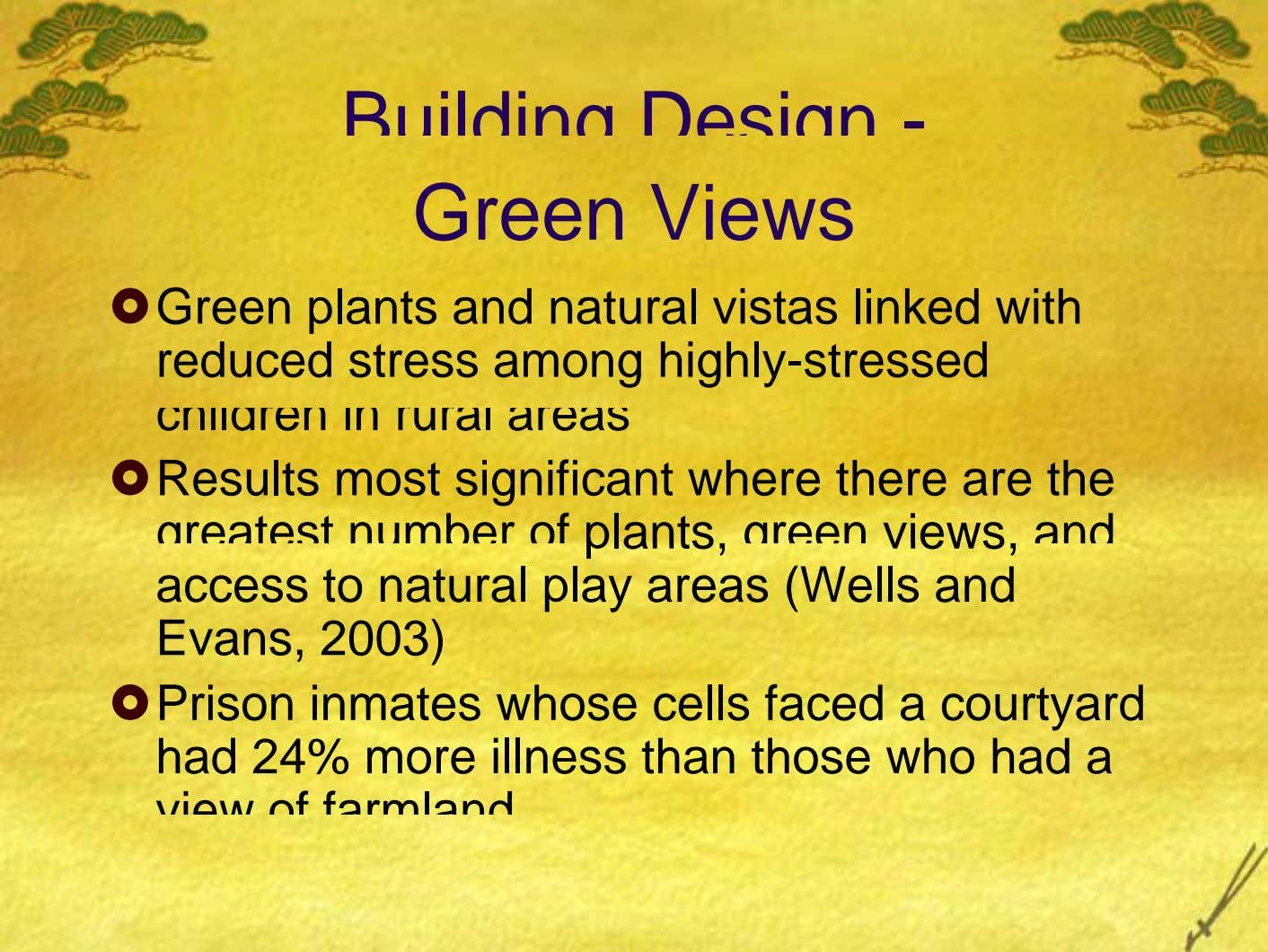 Building Design - Green Views Green plants and natural vistas linked with reduced stress among highly-stressed