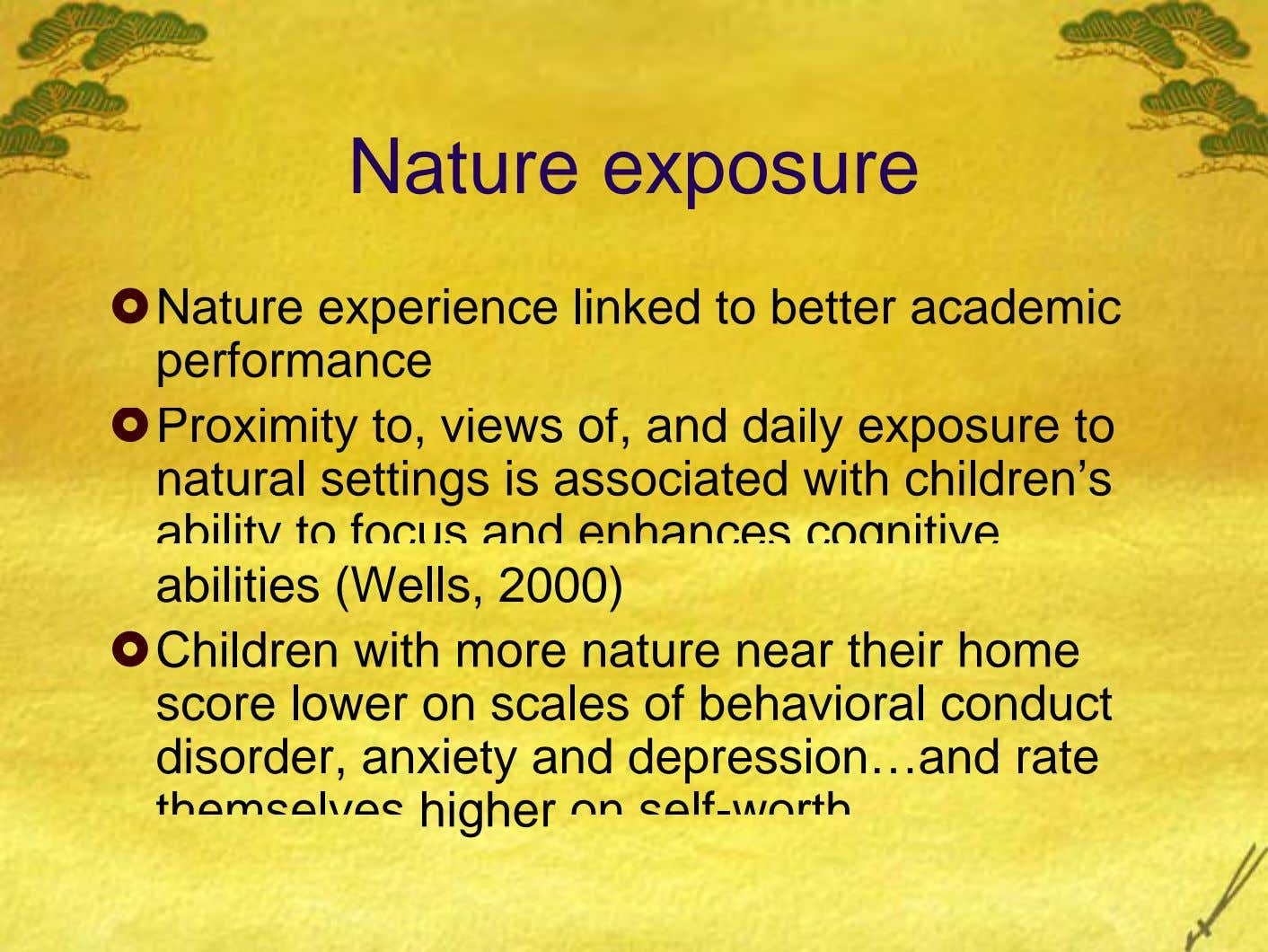 Nature exposure Nature experience linked to better academic performance Proximity to, views of, and daily exposure