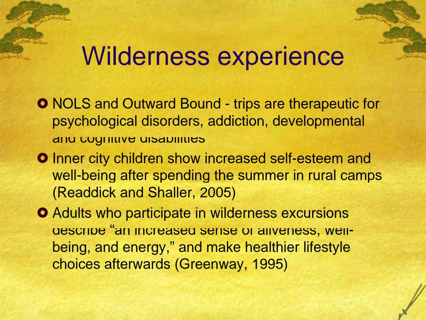 Wilderness experience NOLS and Outward Bound - trips are therapeutic for psychological disorders, addiction, developmental and