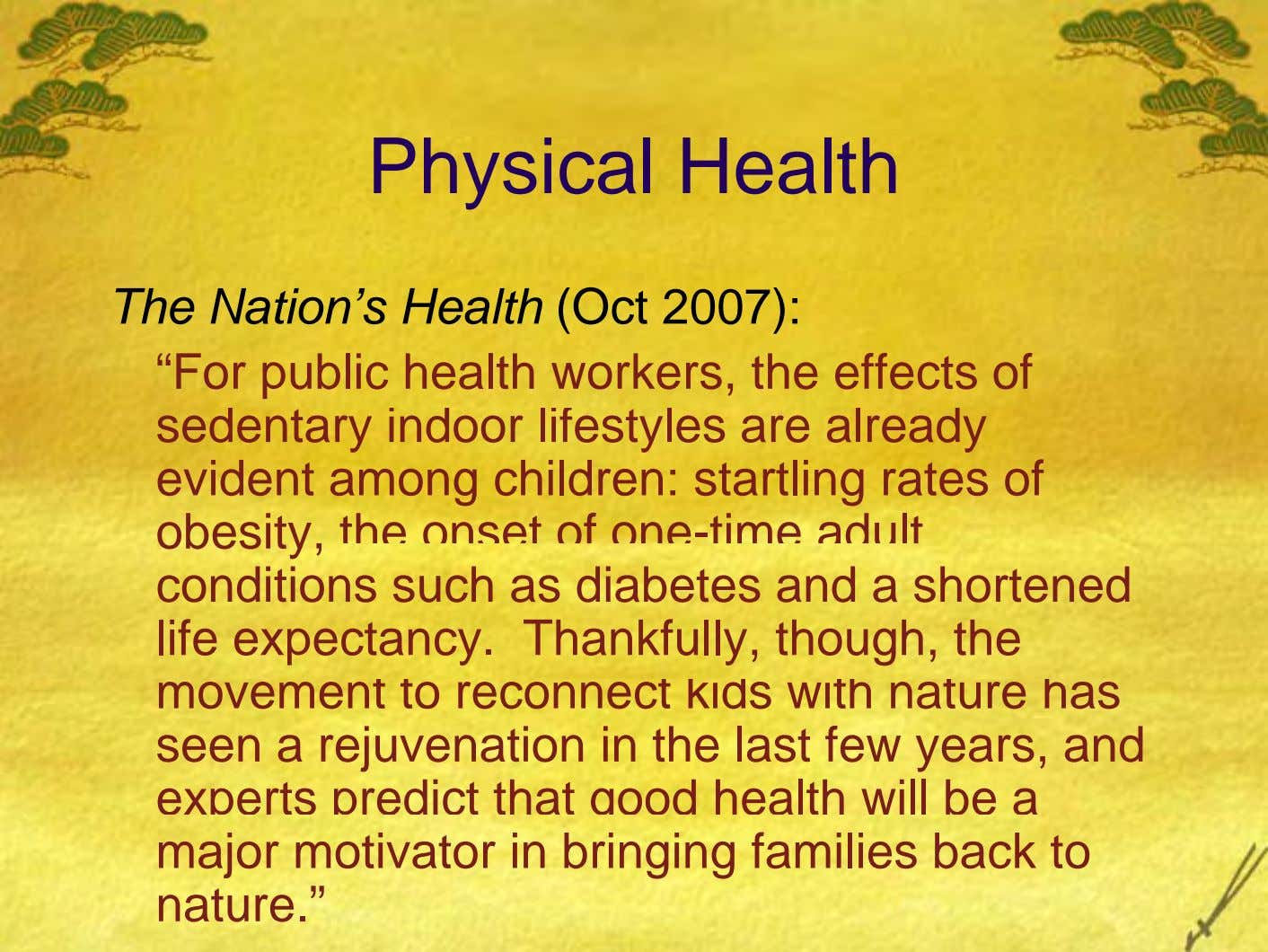 "Physical Health The Nation's Health (Oct 2007): ""For public health workers, the effects of sedentary indoor"