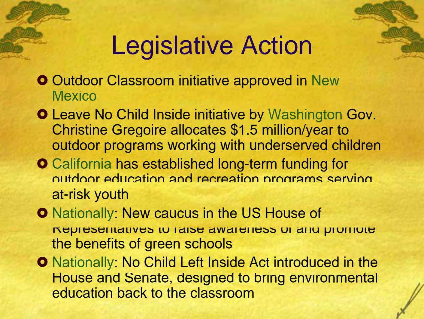 Legislative Action Outdoor Classroom initiative approved in New Mexico Leave No Child Inside initiative by Washington