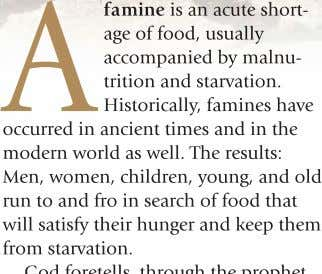 A famine is an acute short- age of food, usually accompanied by malnu- trition and