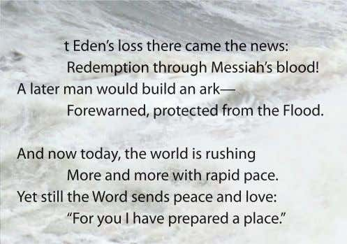 Redemption through Messiah's blood! A later man would build an ark— Forewarned, protected from the