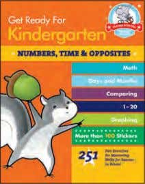 & SIGHT WORDS $7.95 • 978-1-57912-937-8 • 81937 GET READY FOR KINDERGARTEN: NUMBERS, TIME & OPPOSITES