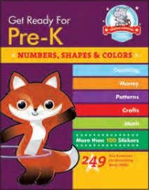 • 81896 $7.95 • 978-1-57912-935-4 • 81935 GET READY FOR PRE-K: NUMBERS, SHAPES & COLORS $7.95