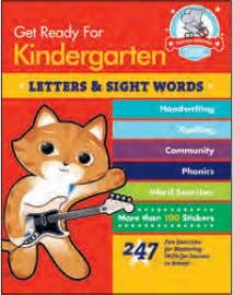 SHAPES & COLORS $7.95 • 978-1-57912-936-1 • 81936 GET READY FOR KINDERGARTEN: LETTERS & SIGHT WORDS
