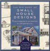 978-1-57912-856-2 Rights: World ebook: 978-1-60376-266-3 the big book oF sMall house designs 75 Award-Winning Plans