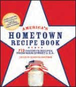 Aus. No. 81855 • 978-1-57912-855-5 Rights: World aMerica's hoMetown reciPe book 800 Favorite Recipes from