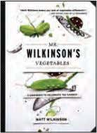 No. 81340 • 978-1-57912-340-6 Rights: US, CAN, AUS and OM Mr. wilkinson's vegetables A Cookbook to