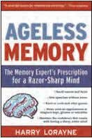 Backlist HEALTH & WELL BEINg HISTORY ageless MeMorY The Memory Expert's Prescription for a Razor-Sharp Mind