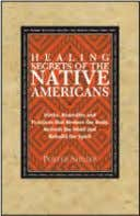 Rights: World ebook: 978-1-60376-176-5 backlist bestseller healing secrets oF the native aMericans Herbs, Remedies, and