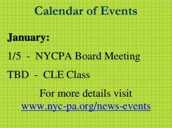 Calendar of Events January: 1/5 - NYCPA Board Meeting TBD - CLE Class For more