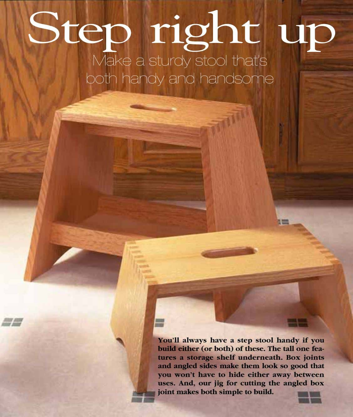 Step right up Make a sturdy stool that's both handy and handsome You'll always have