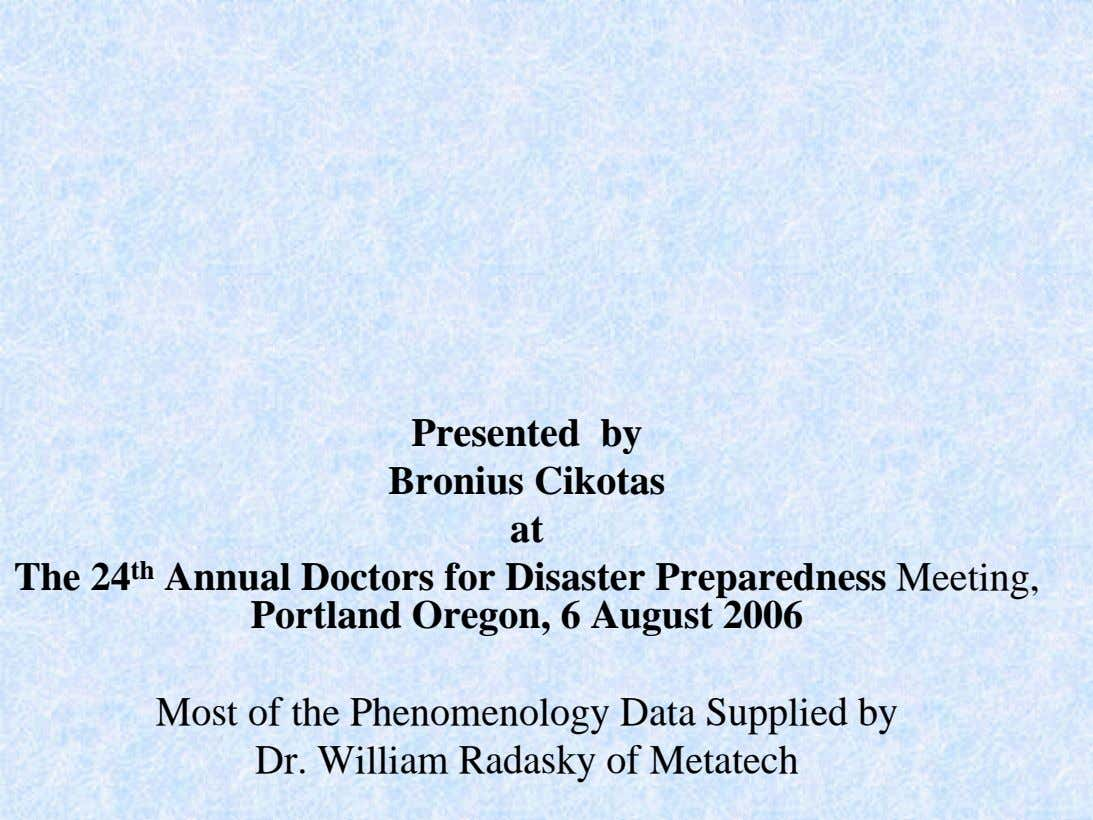 Presented by Bronius Cikotas at The 24 th Annual Doctors for Disaster Preparedness Meeting, Portland