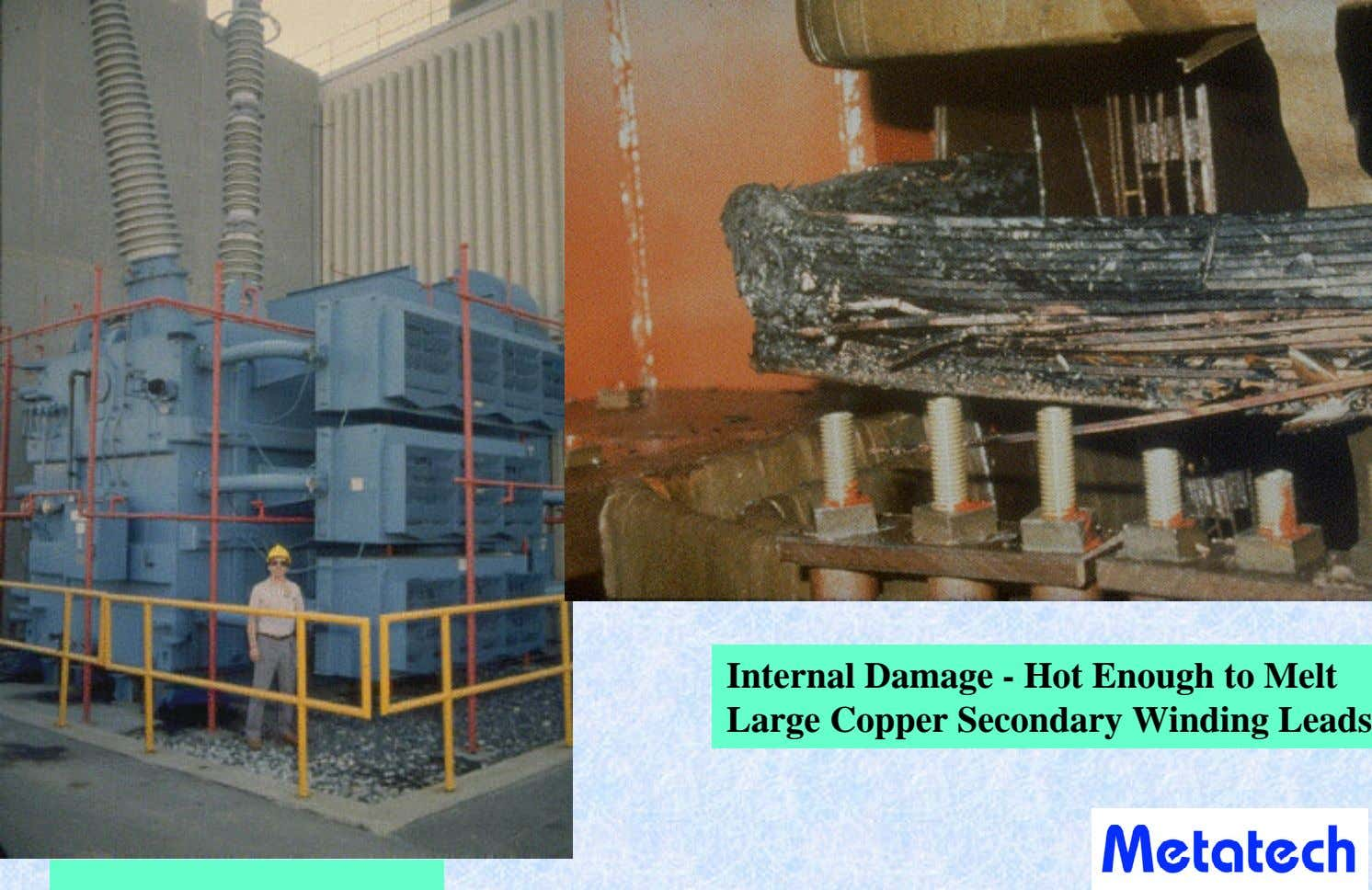 Internal Damage - Hot Enough to Melt Large Copper Secondary Winding Leads 14