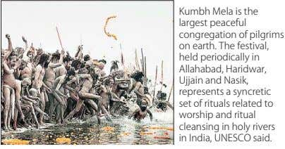 Kumbh Mela is the largest peaceful congregation of pilgrims on earth. The festival, held periodically