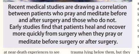 Recent medical studies are drawing a correlation between patients who pray and meditate before and