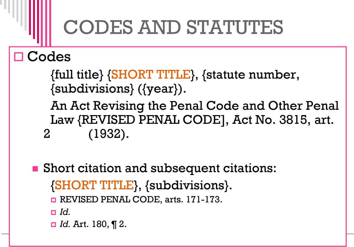 CODES AND STATUTES  Codes {full title} {SHORT TITLE}, {statute number, {subdivisions} ({year}). An Act