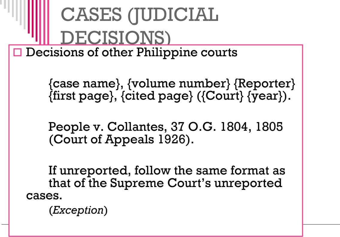 CASES (JUDICIAL DECISIONS)  Decisions of other Philippine courts {case name}, {volume number} {Reporter} {first