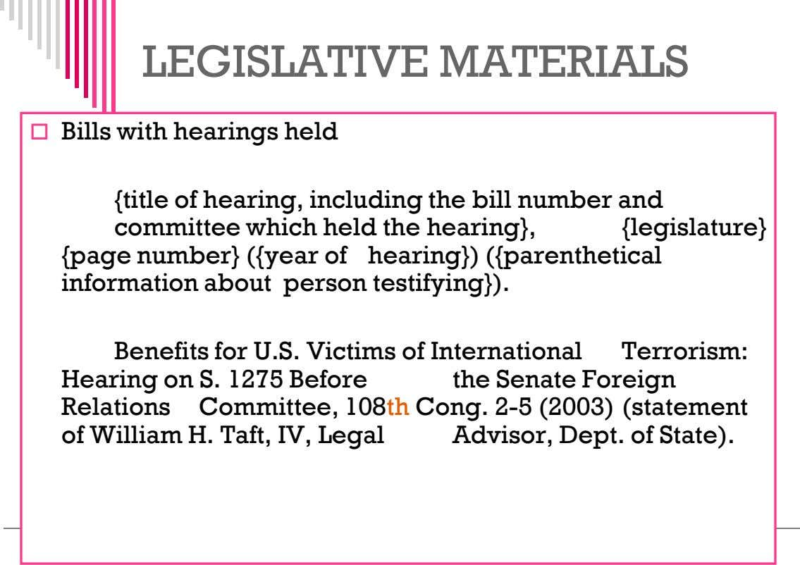 LEGISLATIVE MATERIALS  Bills with hearings held {title of hearing, including the bill number and