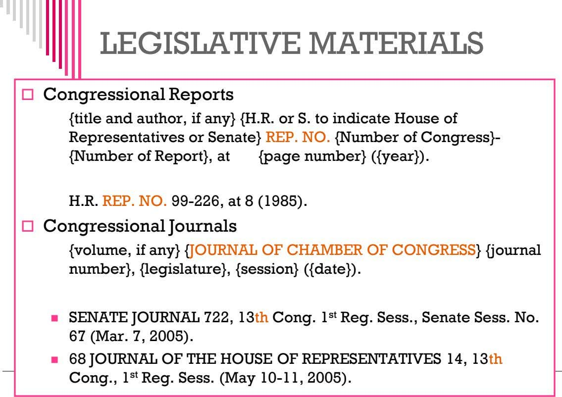 LEGISLATIVE MATERIALS  Congressional Reports {title and author, if any} {H.R. or S. to indicate